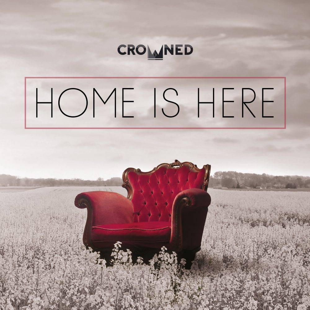 Home Is Here album by Crowned